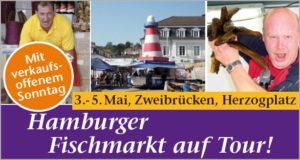 Hamburger Fischmarkt zu Gast in Zweibrücken