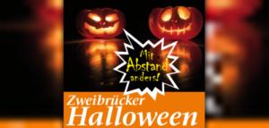 Zweibrücker Halloween mit Online-Grusel